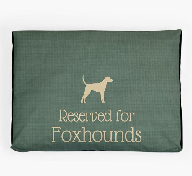 'Reserved For Foxhound' Dog Bed for your Foxhound