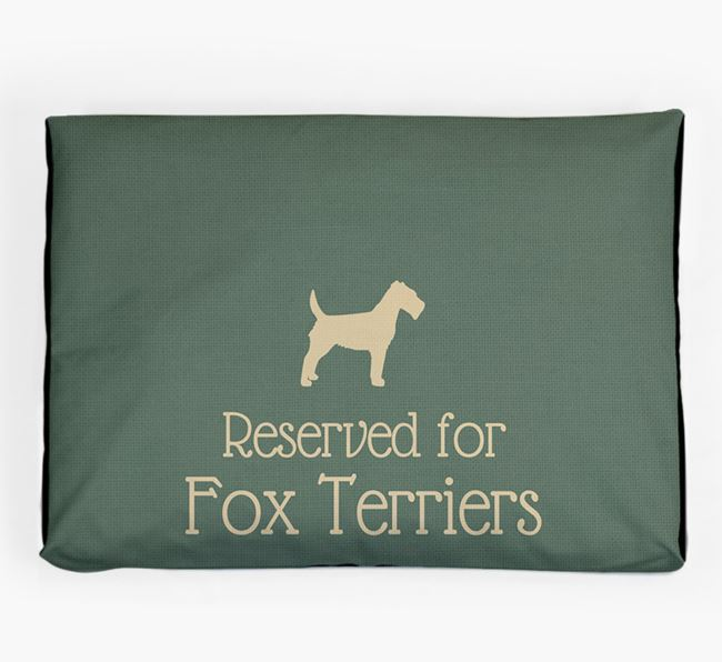 'Reserved For Fox Terrier' Dog Bed for your Fox Terrier