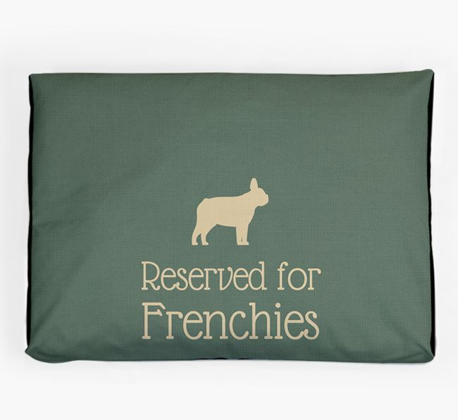 'Reserved For Frenchie' Dog Bed for your French Bulldog