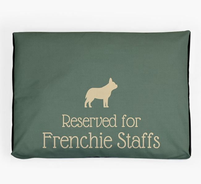 'Reserved For Frenchie Staff' Dog Bed for your Frenchie Staff