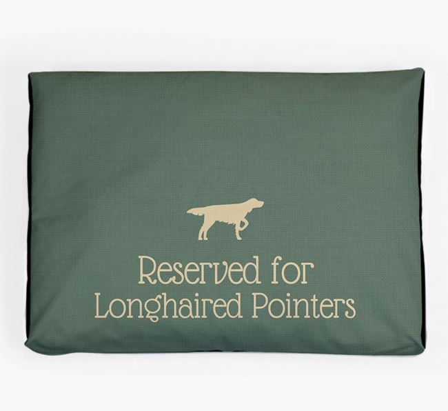 'Reserved For Longhaired Pointer' Dog Bed for your German Longhaired Pointer