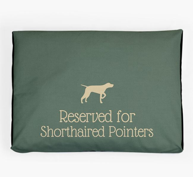 'Reserved For Shorthaired Pointer' Dog Bed for your German Shorthaired Pointer