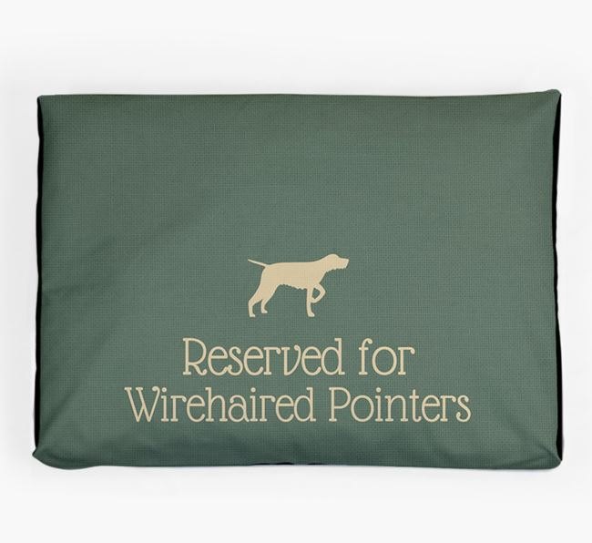 'Reserved For Wirehaired Pointer' Dog Bed for your German Wirehaired Pointer