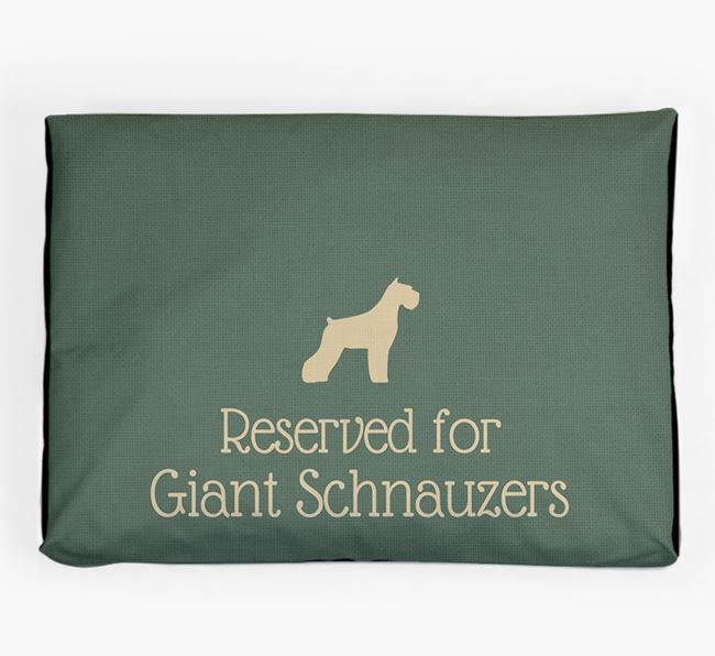 'Reserved For Giant Schnauzer' Dog Bed for your Giant Schnauzer