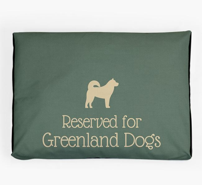 'Reserved For Greenland Dog' Dog Bed for your Greenland Dog