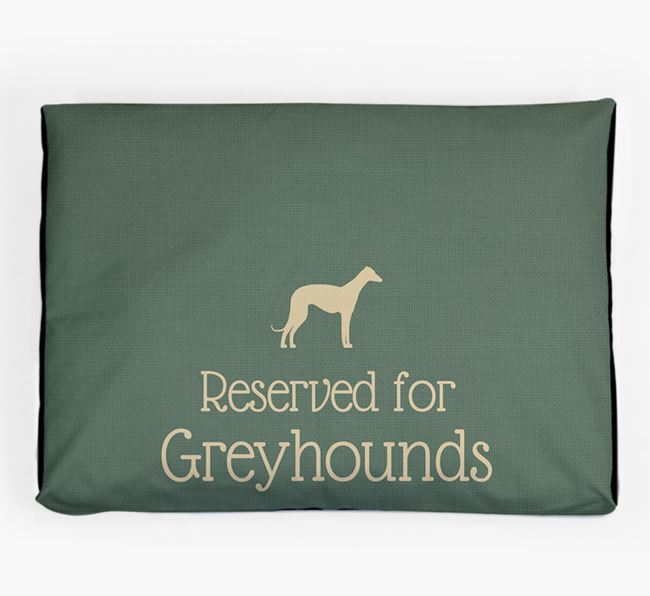 'Reserved For Greyhound' Dog Bed for your Greyhound