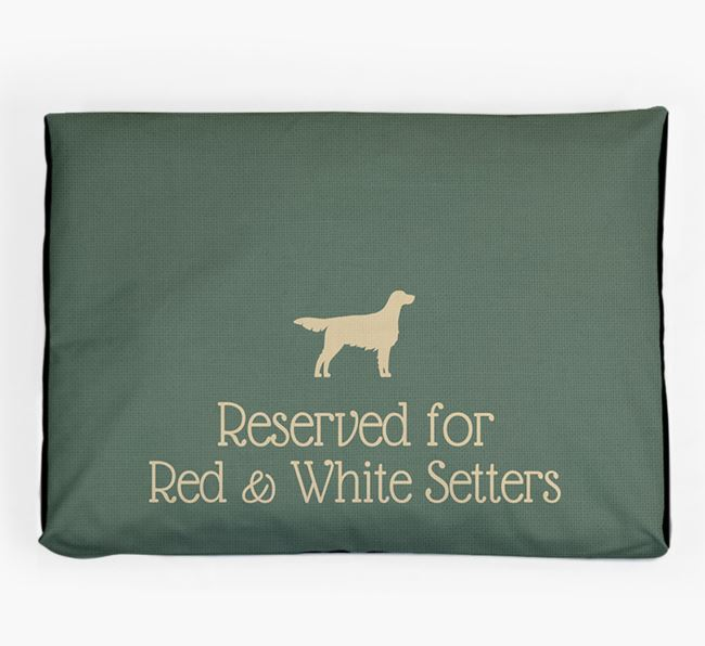 'Reserved For Red & White Setter' Dog Bed for your Irish Red & White Setter