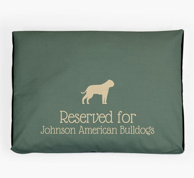 'Reserved For Johnson American Bulldog' Dog Bed for your Johnson American Bulldog