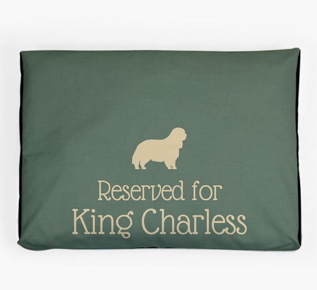 'Reserved For King Charles' Dog Bed for your King Charles Spaniel