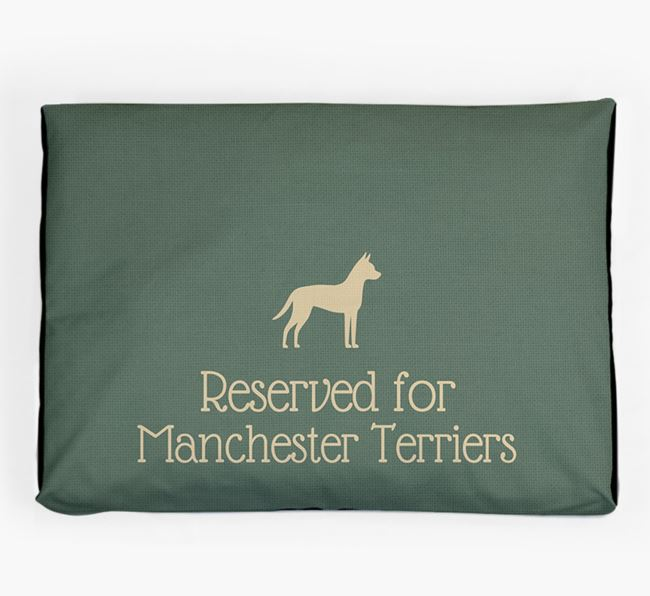 'Reserved For Manchester Terrier' Dog Bed for your Manchester Terrier