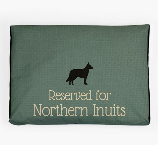 'Reserved For Northern Inuit' Dog Bed for your Northern Inuit