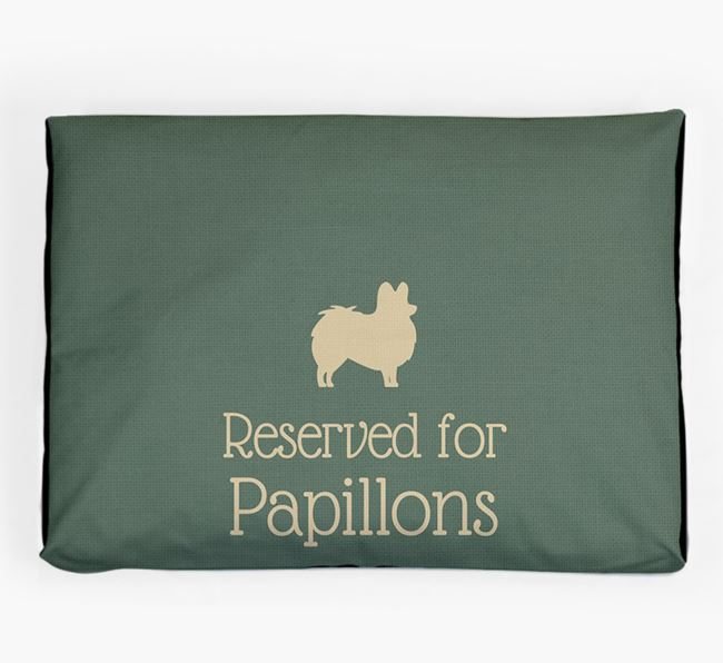 'Reserved For Papillon' Dog Bed for your Papillon