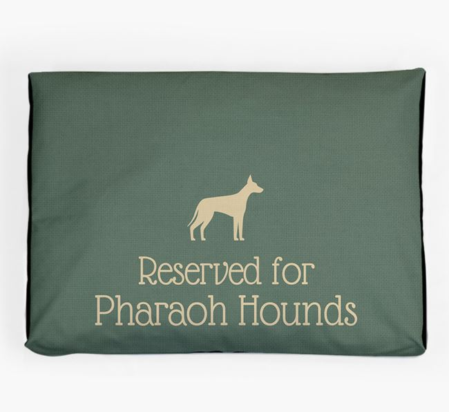 'Reserved For Pharaoh Hound' Dog Bed for your Pharaoh Hound