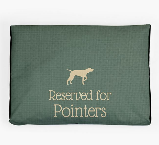 'Reserved For Pointer' Dog Bed for your Pointer