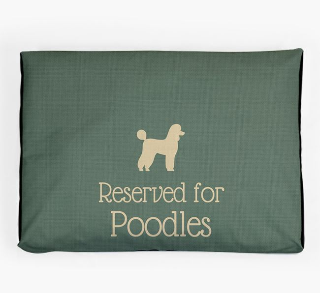 'Reserved For Poodle' Dog Bed for your Poodle