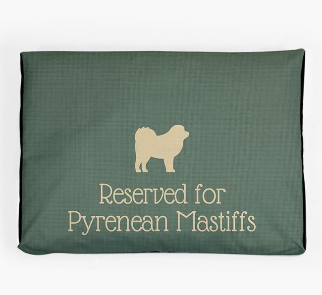 'Reserved For Pyrenean Mastiff' Dog Bed for your Pyrenean Mastiff