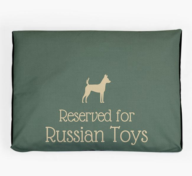'Reserved For Russian Toy' Dog Bed for your Russian Toy