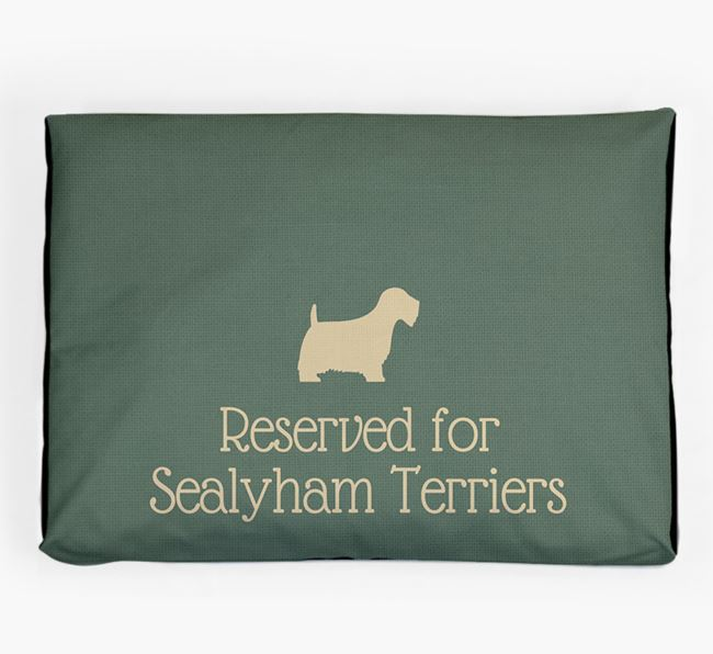 'Reserved For Sealyham Terrier' Dog Bed for your Sealyham Terrier