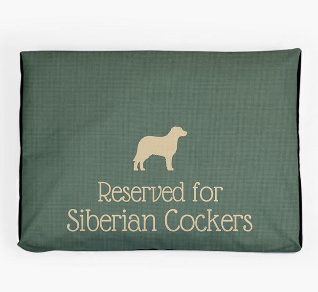 'Reserved For Siberian Cocker' Dog Bed for your Siberian Cocker