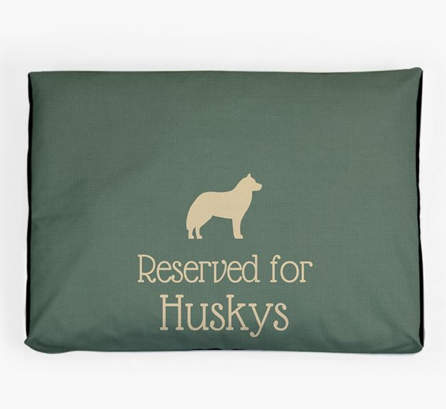'Reserved For Husky' Dog Bed for your Siberian Husky