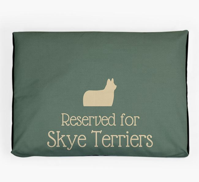 'Reserved For Skye Terrier' Dog Bed for your Skye Terrier