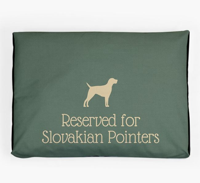 'Reserved For Slovakian Pointer' Dog Bed for your Slovakian Rough Haired Pointer