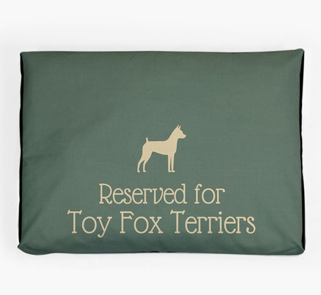 'Reserved For Toy Fox Terrier' Dog Bed for your Toy Fox Terrier