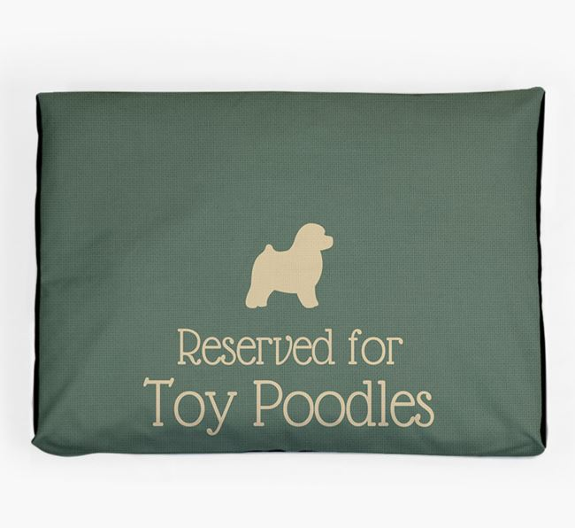 'Reserved For Toy Poodle' Dog Bed for your Toy Poodle