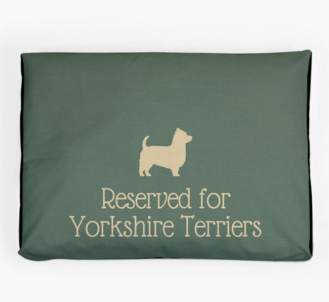 'Reserved For Yorkshire Terrier' Dog Bed for your Yorkshire Terrier