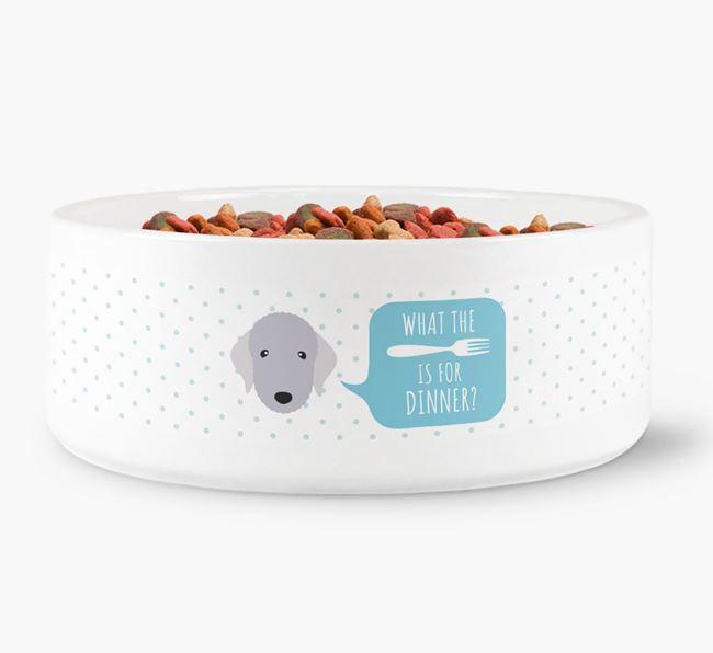 'What's for dinner?' Dog Bowl for your Bedlington Terrier