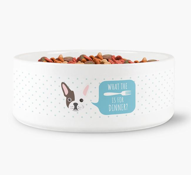 'What's for dinner?' Dog Bowl for your French Bulldog