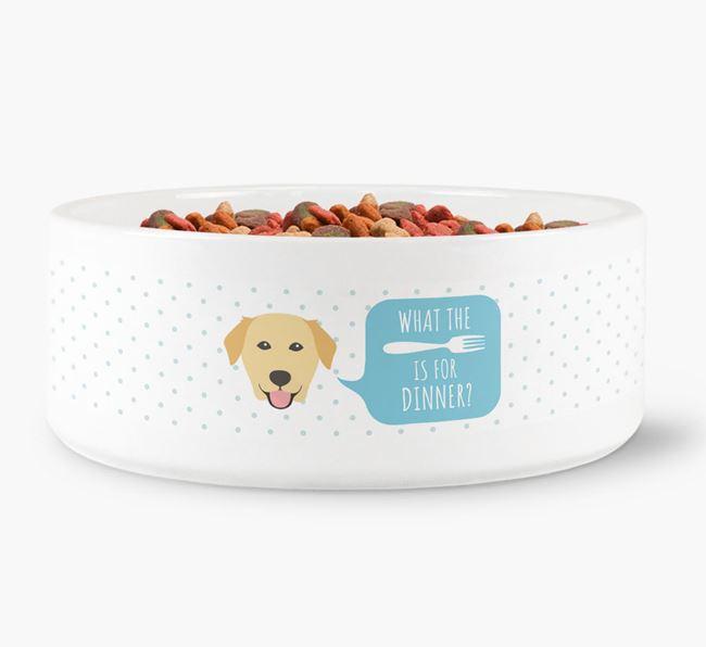 'What's for dinner?' Dog Bowl for your Golden Labrador