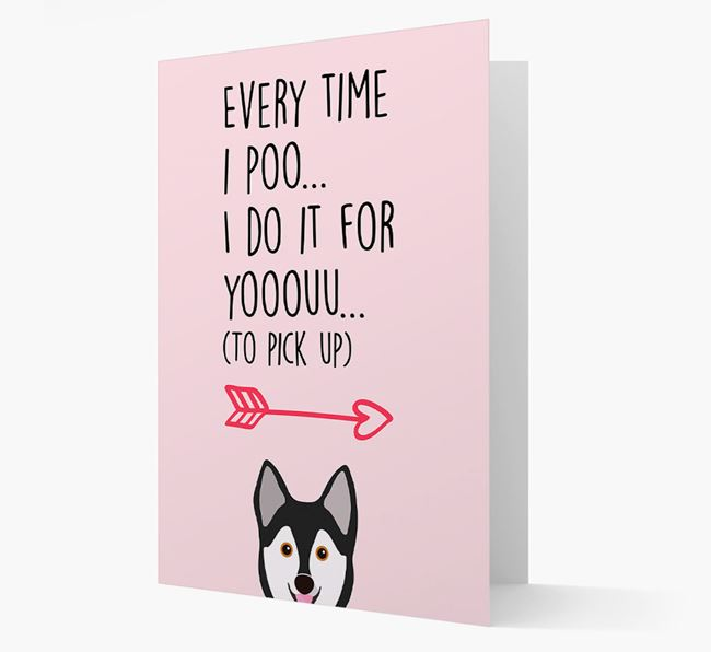 'Everytime I Poo...' Card with your Alaskan Klee Kai Icon