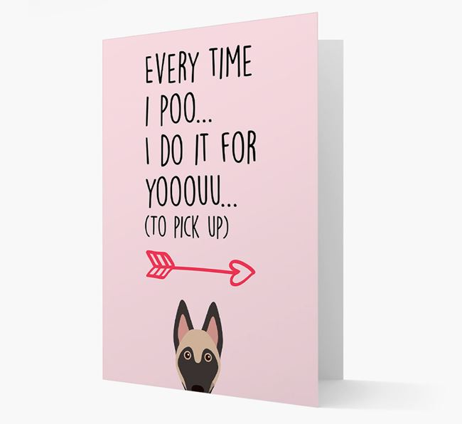 'Everytime I Poo...' Card with your Belgian Malinois Icon