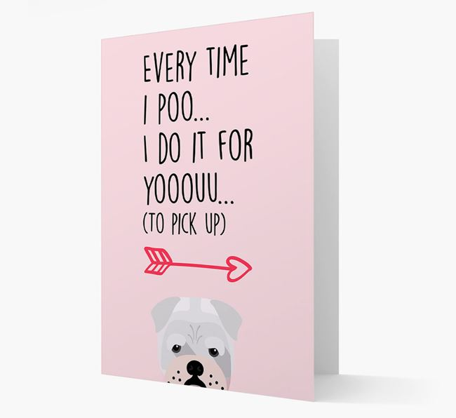 'Everytime I Poo...' Card with your Bull Pei Icon