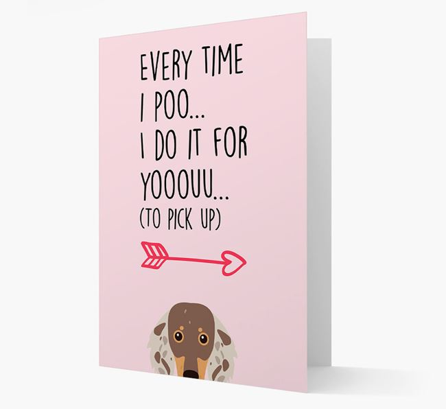 'Everytime I Poo...' Card with your Dachshund Icon