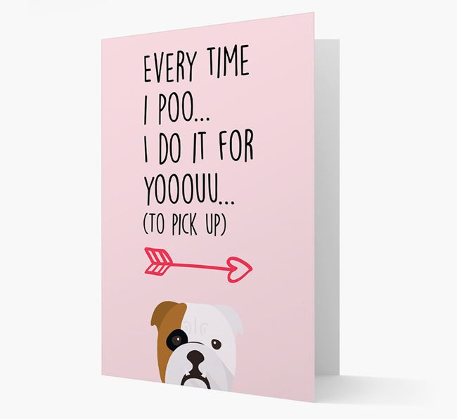 'Everytime I Poo...' Card with your English Bulldog Icon