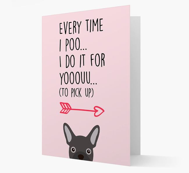 'Everytime I Poo...' Card with your French Bulldog Icon
