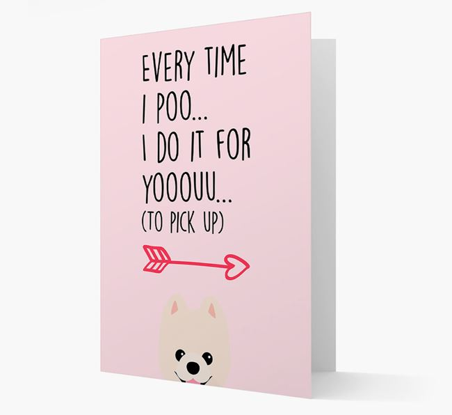 'Everytime I Poo...' Card with your Pomeranian Icon