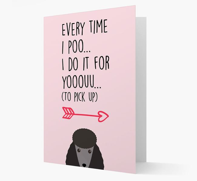 'Everytime I Poo...' Card with your Poodle Icon