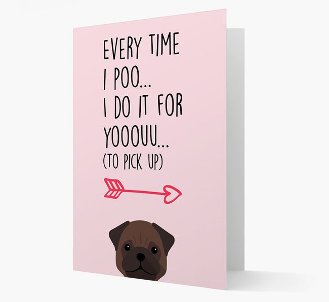 'Everytime I Poo...' Card with your Pug Icon