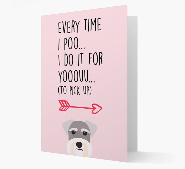 'Everytime I Poo...' Card with your Schnauzer Icon