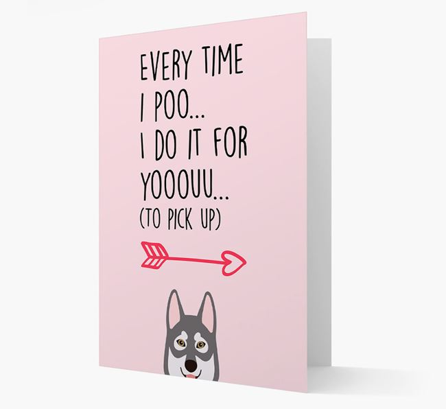 'Everytime I Poo...' Card with your Tamaskan Icon