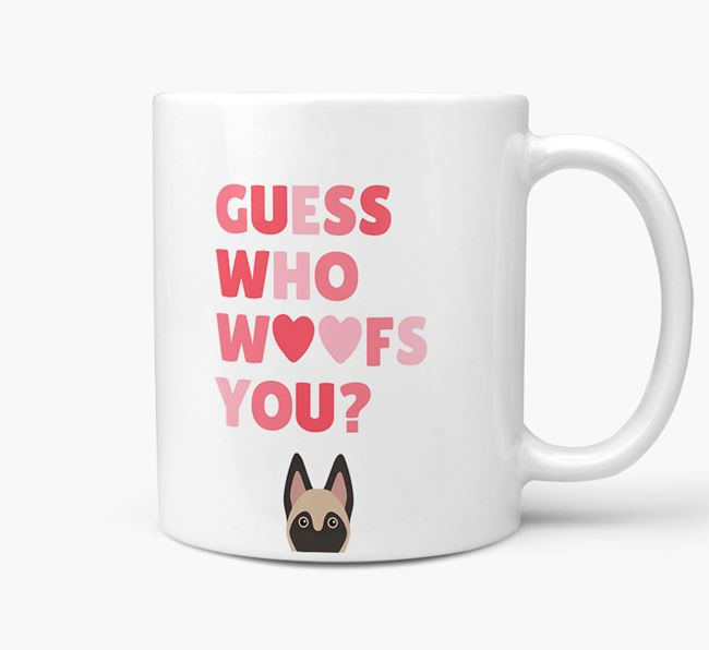 'Guess Who Woofs You' Mug With Belgian Malinois Icon