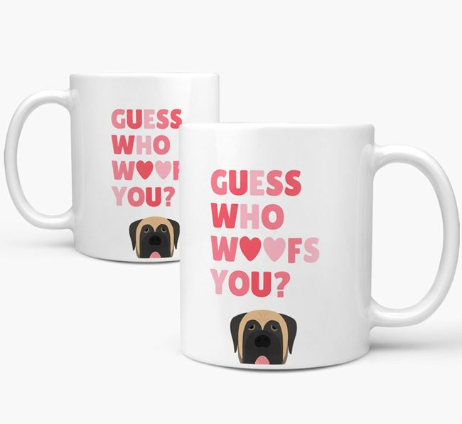 'Guess Who Woofs You' Mug With Mastiff Icon