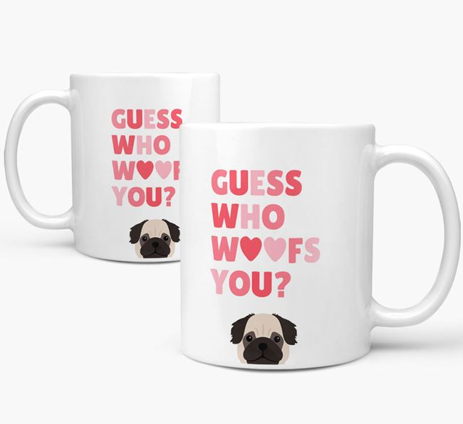 'Guess Who Woofs You' Mug With Pug Icon