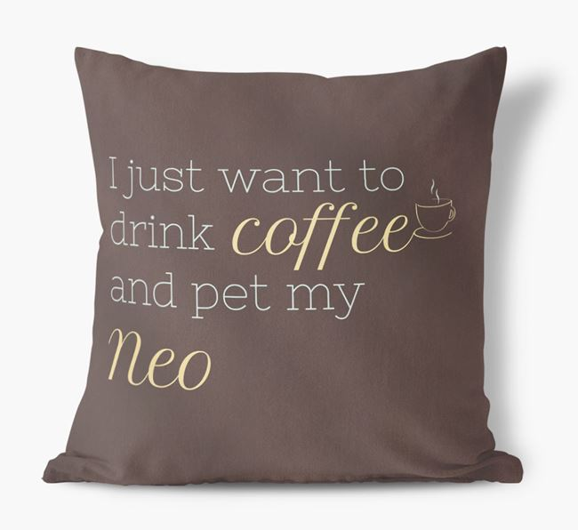 'I just want to drink coffee and pet my Neapolitan Mastiff' Faux Suede Cushion
