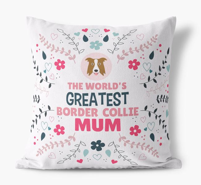 'World's Greatest Border Collie Mum' Cushion