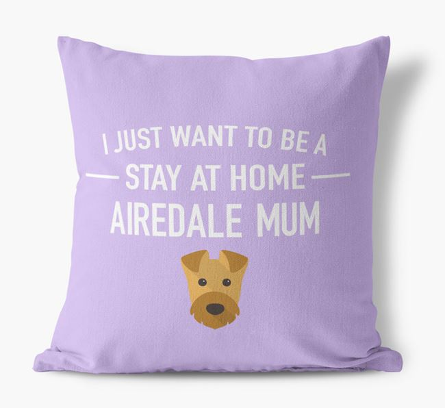 'Stay At Home Airedale Mum' Cushion