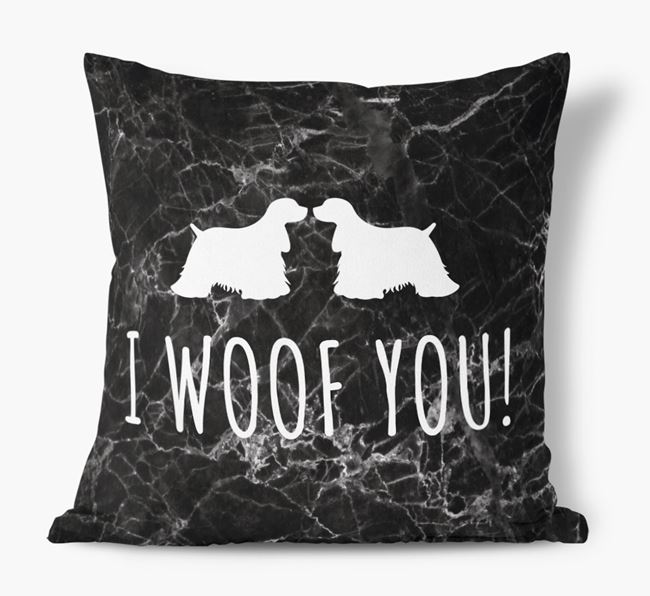 Cocker Spaniel I Woof You Faux Suede Cushion